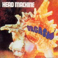 Album Cover of Head Machine - Orgasm (rem. version)