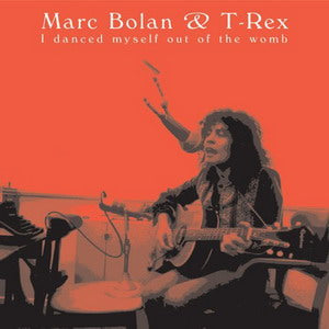 Album Cover of T.Rex & Marc Bolan - I danced myself out of the womb (2CD)