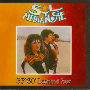 Album Cover of Sol Y Media Noche - 33° 30` Latitud Sur + Bonus