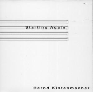 Album Cover of Kistenmacher,Bernd - Starting again