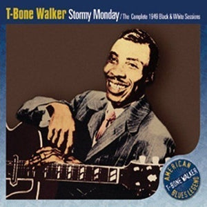Album Cover of T-Bone Walker - Stormy Monday / The Complete 1949 Black & White Sessions