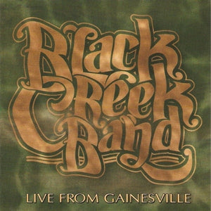 Album Cover of Black Creek Band - Live From Gainsville