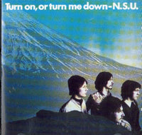 Album Cover of N.S.U. (remastered!) - Turn On, Or Turn Me Down