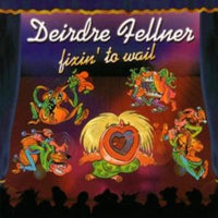 Album Cover of Fellner, Deirdre - Fixin' To Wait