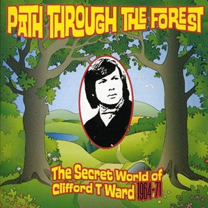 Album Cover of Clifford T Ward - Path Through The Forest