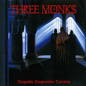 Album Cover of Three Monks - Neogothid Progressive Toccatas  (Vinyl)