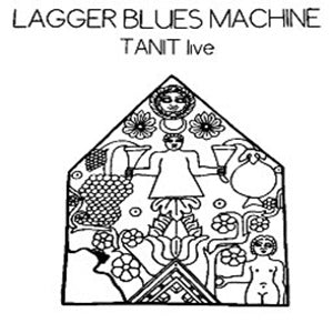 Album Cover of Lagger Blues Machine - TANIT Live  (Vinyl Reissue)