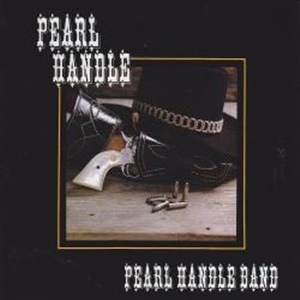 Album Cover of Pearl Handle Band ('82 Southern Rock) - Pearl Handle