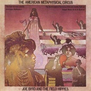 Album Cover of Joe Byrd And The Field Hippies - The American Metaphysical Circus  (Vinyl Reissue)