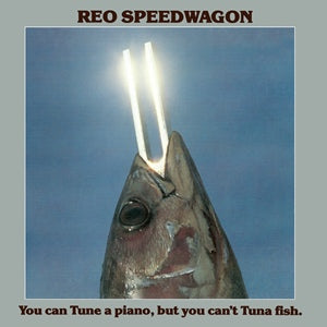 Album Cover of Reo Speedwagon - You Can Tune A Piano, But You Cant Tuna Fish