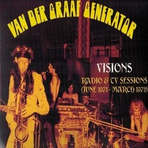 Album Cover of Van Der Graaf Generator - Visions - Radio & TV Sessions June 1971 - March 1972  (Vinyl)
