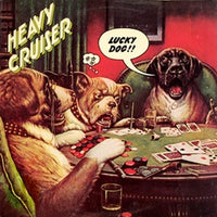 Album Cover of Heavy Cruiser - Lucky Dog  (Vinyl Reissue)