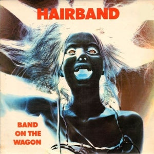 Album Cover of Hairband feat. Alex Harvey - Band On The Wagon  (Vinyl Reissue)