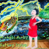 Album Cover of Michael Hurley - Fatboy Spring  (Vinyl Reissue)
