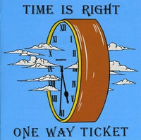 Album Cover of One Way Ticket - Time Is Right  (Vinyl Reissue)