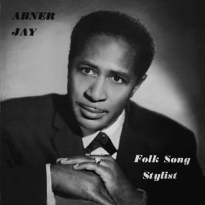 Album Cover of Abner Jay - Folk Song Stylist  (Vinyl Reissue)