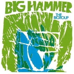 Album Cover of Bigroup, The - Big Hammer