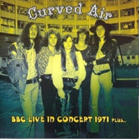 Album Cover of Curved Air - BBC Live In Concert 1971 Plus...