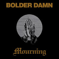 Album Cover of Bolder Damn - Mourning  (Vinyl reissue)