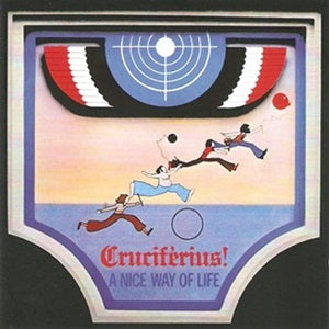 Album Cover of Cruciférius - A Nice Way Of Life  (Vinyl Reissue)
