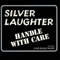 Album Cover of Silver Laughter - Handle With Care + 3 bonus tracks