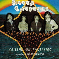Album Cover of Silver Laughter - Sailing On Fantasies + 8 bonus tracks