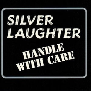 Album Cover of Silver Laughter - Handle With Care (Vinyl Reissue)