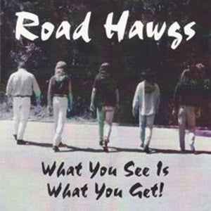 Album Cover of Road Hawgs - What You See Is What You Get!