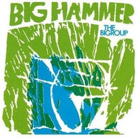 Album Cover of Bigroup, The - Big Hammer  (Vinyl Reissue)