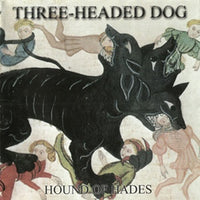Album Cover of Three-Headed Dog - Hound Of Hades