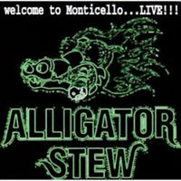 Album Cover of Alligator Stew - Welcome To Monticello...Live!!!  (CD)