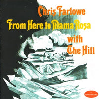 Album Cover of Farlow, Chris With The Hill - From Here To Mama Rose + 5 bonustracks