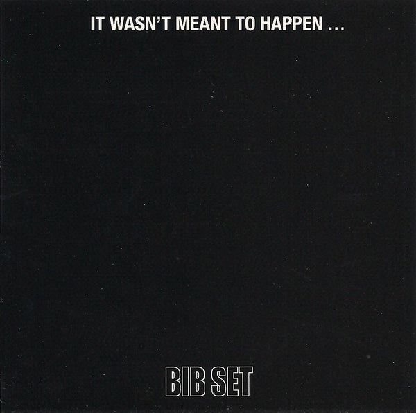 Album Cover of Bib Set - It Wasn't Meant To Happen...