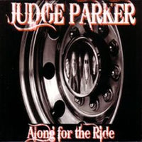 Album Cover of Judge Parker - Along For The Ride