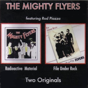 Album Cover of Mighty Flyers, The - Radioactive Material / File Under Rock (feat. Rod Piazza)
