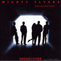 Album Cover of Mighty Flyers, The - Undercover (feat. Rod Piazza)