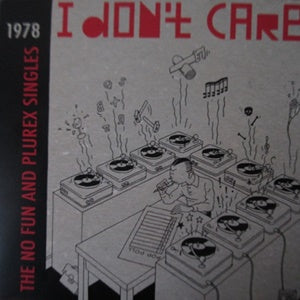 Album Cover of V.A. - I Don't Care:  The No Fun And Plurex Singles  (Vinyl Reissue)