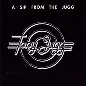 Album Cover of Toby Jugg - A Sip From The Jugg