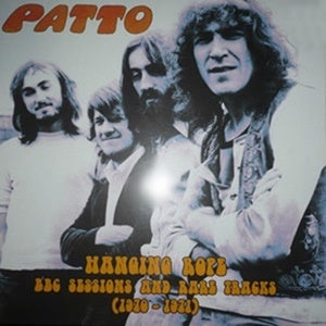Album Cover of Patto - Hanging Rope - BBC Sessions And Rare Tracks '70-'71