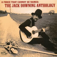 Album Cover of Downing, Jack - A Force That Cannot Be Named: The Jack Downing Anthology