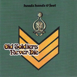 Album Cover of Heads Hands & Feet - Old Soldiers Never Die