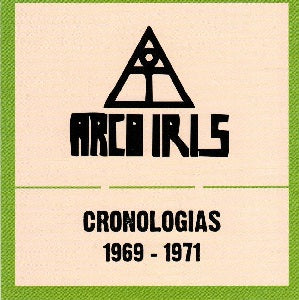 Album Cover of Arco Iris - Cronologias 1969-1971