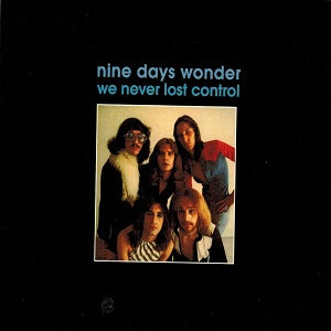 Album Cover of Nine Days Wonder - We Never Lost Control
