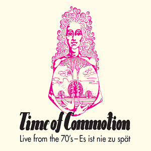 Album Cover of Time Of Commotion - Live From The 70's - Es ist nie zu spät