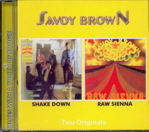 Album Cover of Savoy Brown - Shake Down & Raw Sienna