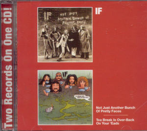 Album Cover of If - Not just another bunch of pretty faces & Tea break is over-back on your 'eads