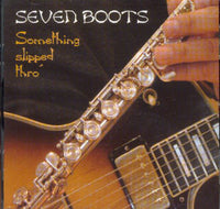 Album Cover of Seven Boots - Something Slipped Thro'