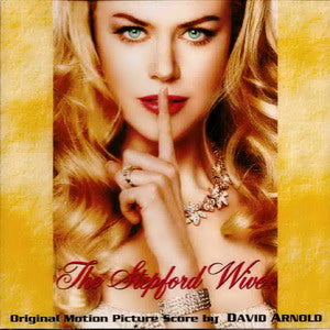 Album Cover of Arnold, David - The Stepford Wives / A Life Less Ordinary / Zoolander (3 Scores on 1 CD)