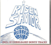Album Cover of Concrete Rubber Band - Risen Savior + 12 Bonus  (Digipak)