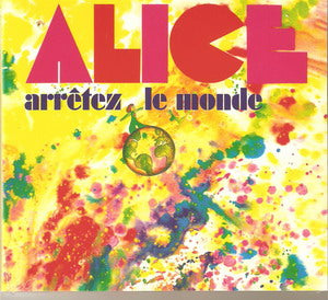 Album Cover of Alice - Arrétez Le Monde